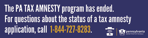 The PA TAX AMNESTY program has ended. For questions about the status of a tax amnesty application, call 1-844-727-8283.